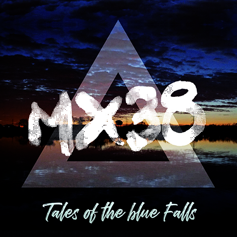 "MX38 ""Tales of the blue falls"""